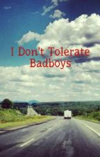 I Don't Tolerate Badboys by aggiefan2014