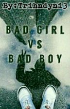 Bad Girl Vs Bad Boy by Trihndyni3