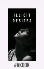 Illicit Desires ✧ Vkook  [ON HOLD] by BeeTieeS