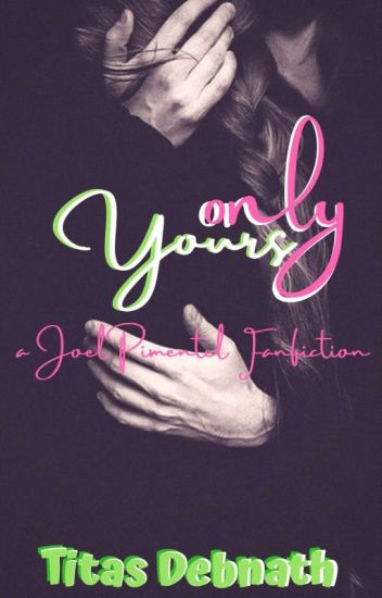 Only Yours (Joel Pimentel)