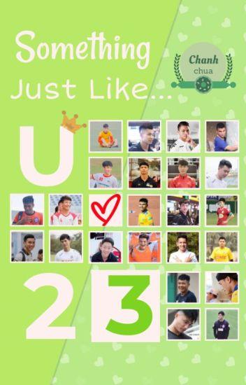 Đọc Truyện Something Just Like U23 - TruyenFun.Com