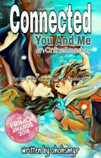 Connected You And Me (#PrimoAwards2018) by ohohsmyr