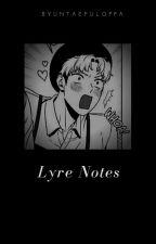 ♔ lyre notes ♔ by ByunTaefulOppa