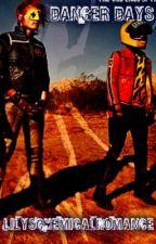 Danger Days (MCR fanfiction) by LilysChemicalRomance