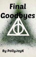 Final Goodbyes (Harry Potter Fanfiction) by PJtotheK