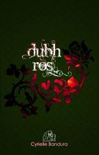 Dubh ròs [Auto-édité] [Texte complet - Version finale] [Ithir] by CyrielleBandura