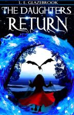 The Daughter Returns. (Book 2 In the Light Warrior series). by ElishaEnchanted