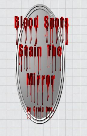 Red Spots Stain The Mirror. by CraigDee