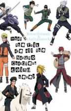 What the frik are all the Naruto Characters doing here? by MatsuriUzumaki