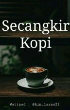 Secangkir Kopi ☕❤ by kim_laras22