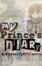 My Prince's Diary by WhatzzUpMr