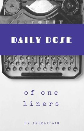 Daily dose of one liners - Dose #26 - Wattpad