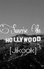 Sunrise In Hollywood ▪Jikook▪ by gabriellasplace