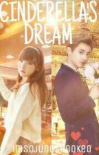 Cinderella's Dream (EXO Fanfic) by imsojungshooked