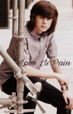 Love Is Pain (Chandler Riggs) by TwerkingWithCara