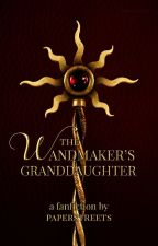 The Wandmaker's Granddaughter by paperstreets