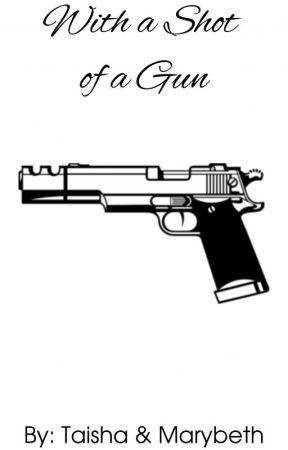 With a Shot of a Gun by SashaSwan