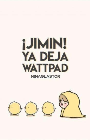 ¡Jimin! Ya deja Wattpad [YoonMin]
