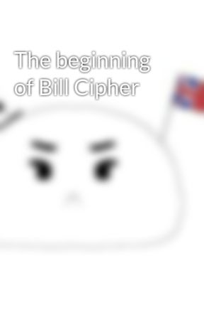 The beginning of Bill Cipher  by reginangoh