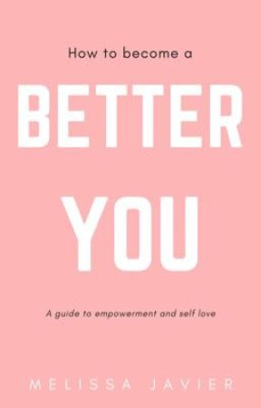 How to become a Better You  by meljavier