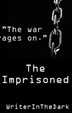 The Imprisoned (Book #2 of Against All Odds) by WriterInTheDark