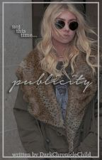 Publicity  - Taylor Momsen Fan Fiction - by DarkChronicleChild