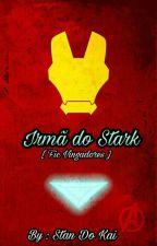 Irmã do Stark - [Fic Vingadores] by Cah992