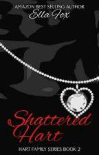 Shattered Hart (Hart Series#2) by hennysulizthya17