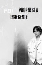 Propuesta Indecente - Camren by JokerOfSex