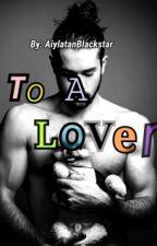 To a lover by AiylatanBlackstar