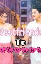 Bestfriends to Lovers? (On Going ?) by YTvlogirl