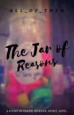 The Jar of Reasons by All_of_them