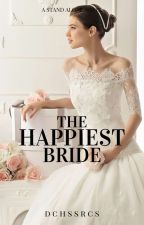 The Happiest Bride by dchssrcs