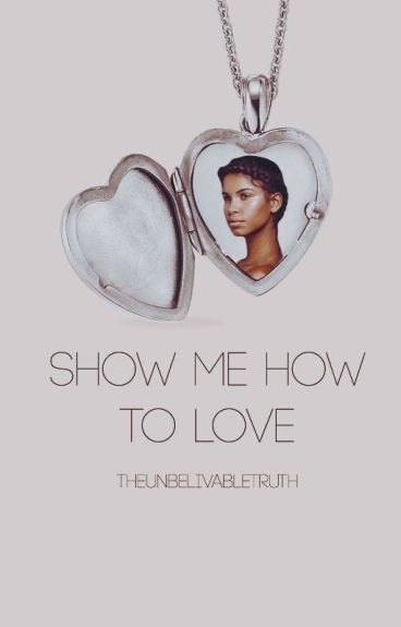 Show Me How To Love (DISCONTINUED)