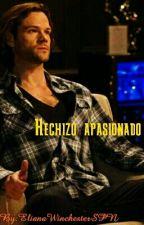 HECHIZO APASIONADO by ElianaWinchesterSPN