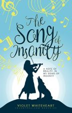 The Song Of Insanity (The Moon Born Series #1.5) by calmwolf