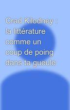Crad Kilodney : la littérature comme un coup de poing dans ta gueule by AMIVANKOVDIAZ
