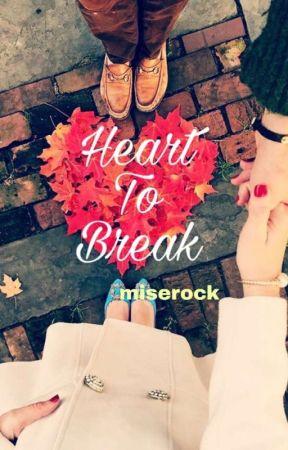 Heart To Break by Miserock