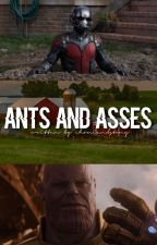 ANTS AND ASSES || An Infinity War Fan-Fic by lunqrr