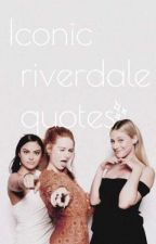 riverdale quotes  by unknown2045