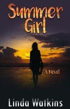 SUMMER GIRL, A NOVEL by LindaWatkins4