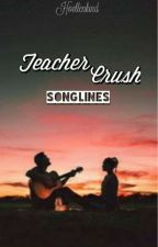 Teacher Crush Songlines by Hoellenkind