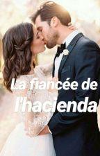 la fiancée de l'hacienda T2(Tentation Brésilienne by Lova2k17Nicky
