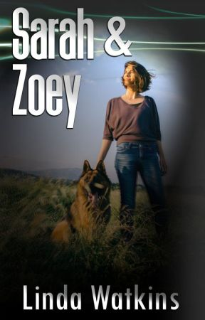 Sarah & Zoey: A Story About the Power of Unconditional Love by LindaWatkins4