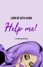 Help Me! by monxxica