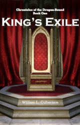 King's Exile: Book 1 by WilliamCulbertson