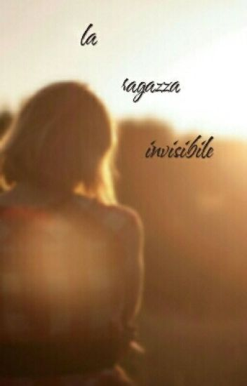 La ragazza invisibile 😻 🙈