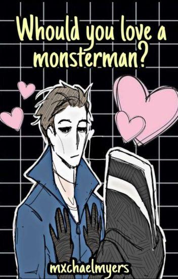 ✘¿Amarías a un Monstruo?✘ ©