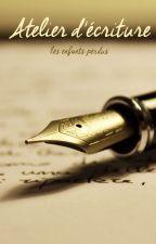 Atelier d'écriture by Les_enfants_perdus