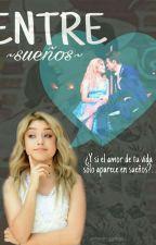 (ENTRE SUEÑOS -RUGGAROL) (CORRIGIENDO) by lovingwrit